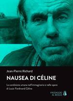 Nausea di Céline. La condizione umana nell'immaginario e nelle opere di Louis-Ferdinand Céline