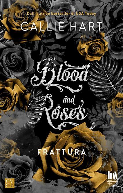 Frattura. Blood and roses - Callie Hart,Angela D'Angelo,Ines Testa - ebook