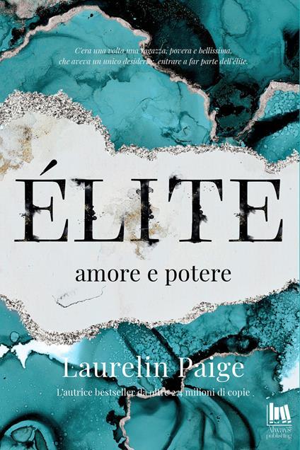 Élite. Amore e potere - Laurelin Paige,Angela D'Angelo,Alice Crocella - ebook