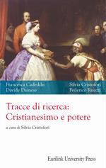 Tracce di ricerca: cristianesimo e potere. Nuova ediz.