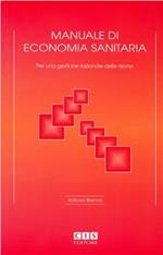Manuale di economia sanitaria. Per una gestione razionale delle risorse