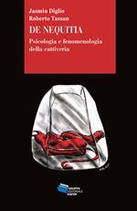 De Nequitia. Psicologia e fenomenologia della cattiveria
