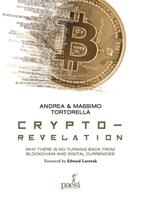 Crypto-revelation. Why there is no turning back from blockchain and digital currencies