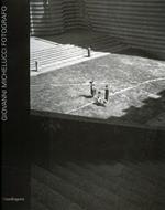 Giovanni Michelucci fotografo. Catalogo della mostra (Fiesole, 4-27 maggio 2001)