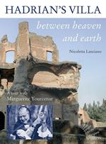 Hadrian's villa between heaven and earth. A tour with Marguerite Yourcenar
