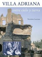 Villa Adriana entre cielo y tierra. Textos de Marguerite Yourcenar