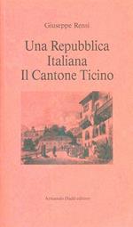 Una repubblica italiana: il Cantone Ticino