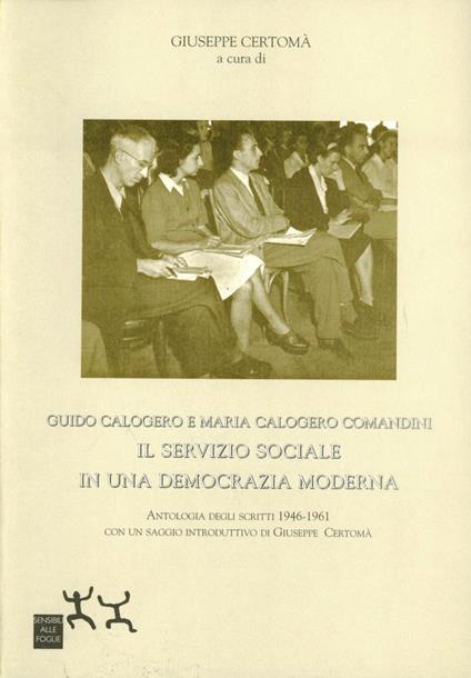 Guido Calogero e Maria Calogero Comandini. Il servizio sociale in una nuova democrazia moderna - copertina