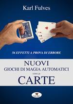 Nuovi giochi di magia automatici con le carte