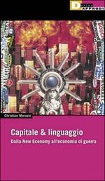 Capitale & linguaggio. Dalla new economy all'economia di guerra