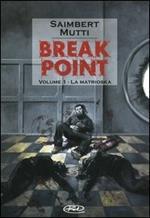 La Matrioska. Break point. Vol. 1