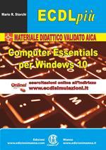 ECDL più. Computer Essentials per Windows 10. Con Contenuto digitale (fornito elettronicamente)
