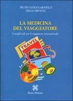 La medicina del viaggiatore. Consigli utili per il viaggiatore internazionale