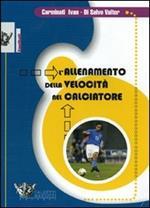 L' allenamento della velocità nel calciatore. DVD. Con libro