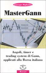 Mastergann. Angoli, timer e trading system di Gann applicati alla borsa italiana