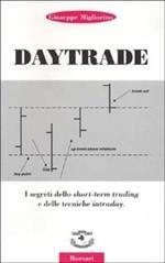 Daytrade. I segreti dello short-term trading e delle tecniche intraday