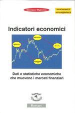Indicatori economici. Dati e statistiche economiche che muovono i mercati finanziari