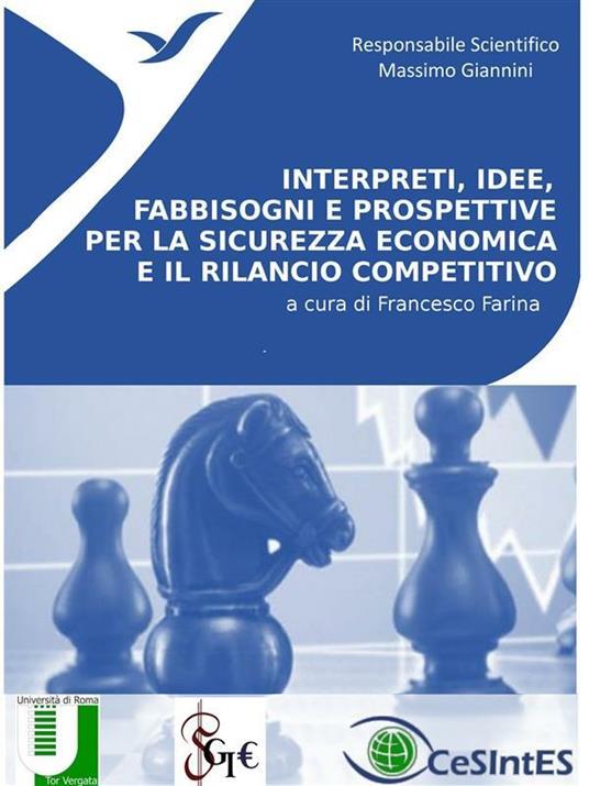 Interpreti, idee, fabbisogni e prospettive per la sicurezza economica e il rilancio competitivo - Francesco Farina - ebook