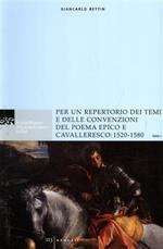 Per un repertorio dei temi e delle convenzioni del poema epico e cavalleresco: 1520-1580