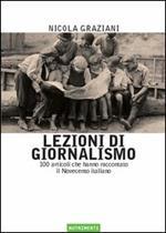 Lezioni di giornalismo. 100 articoli che hanno raccontato il Novecento italiano