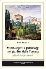 Storie, segreti e personaggi nei giardini della Toscana