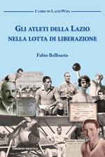 Gli atleti della Lazio nella lotta di liberazione