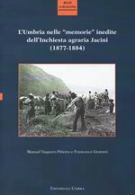 L' Umbria nelle «memorie» inedite dell'Inchiesta agraria Jacini (1877-1884)