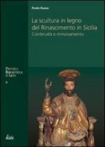 La scultura in legno del Rinascimento in Sicilia