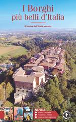 I borghi più belli d'Italia. Il fascino dell'Italia nascosta. Guida 2021