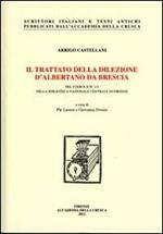 Il trattato della dilezione d'Albertano da Brescia nel codice II IV 111 della Biblioteca nazionale centrale di Firenze. Con DVD