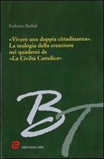 «Vivere una doppia cittadinanza». La teologia della creazione nei quaderni de «La Civiltà Cattolica»