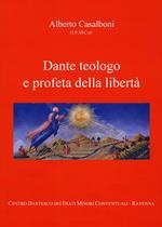 Dante teologo e profeta della libertà