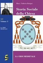 Storia sociale della Chiesa. Vol. 5: crisi medievale, La.
