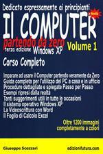 Il computer partendo da zero. Vol. 1: Windows XP.
