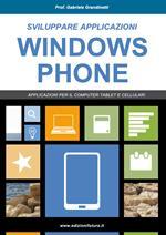 Sviluppare applicazioni Windows phone. Partendo da zero