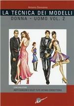 La tecnica dei modelli uomo-donna. Come realizzare abiti, giacche e gilet, tute, intimo, corsetteria. Vol. 2