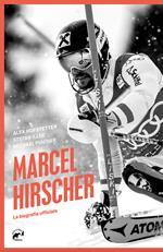 Marcel Hirscher. La biografia ufficiale