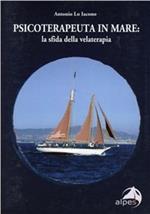 Psicoterapeuta in mare. La sfida della velaterapia