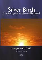 Insegnamenti di Silver Birch. Ediz. bilingue