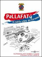 Pallafatù. Il calcio visto da Taranto
