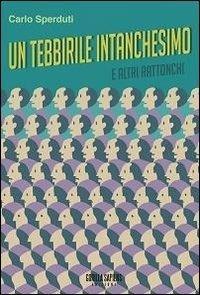 Un tebbirile intanchesimo e altri rattonchi - Carlo Sperduti - copertina