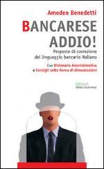 Bancarese addio! Proposte di correzione del linguaggio bancario italiano