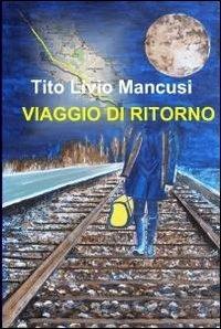 Viaggio di ritorno - Tito L. Mancusi - copertina