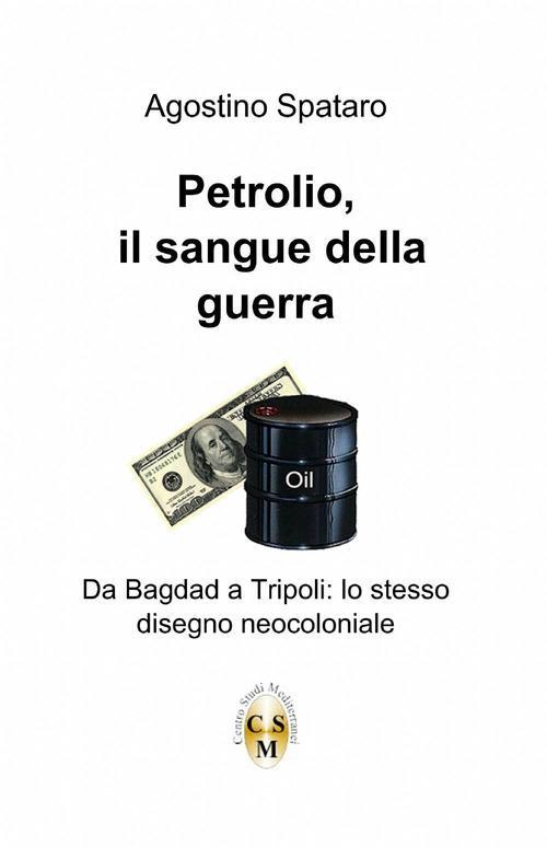 Petrolio. Il sangue della guerra - Agostino Spataro - copertina