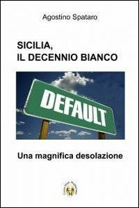 Sicilia, il decennio bianco - Agostino Spataro - copertina