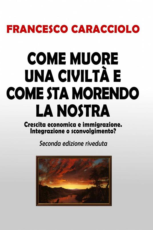 Come muore una civiltà e come sta morendo la nostra - Francesco Caracciolo - copertina