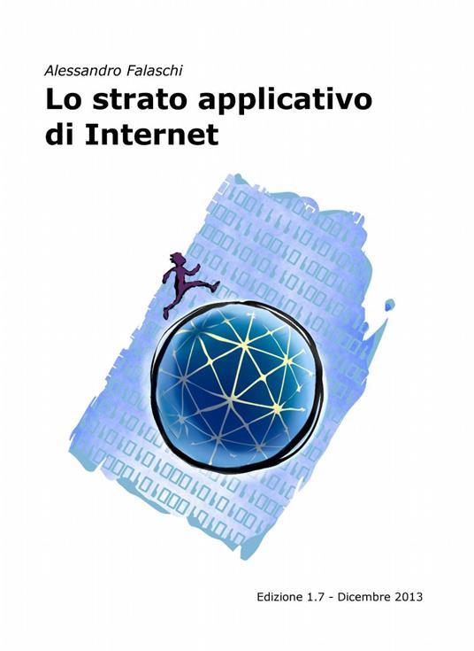 Lo strato applicativo di internet - Alessandro Falaschi - copertina