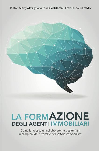 La formazione degli agenti immobiliari - Pietro Margiotta,Salvatore Coddetta,Francesco Beraldo - copertina