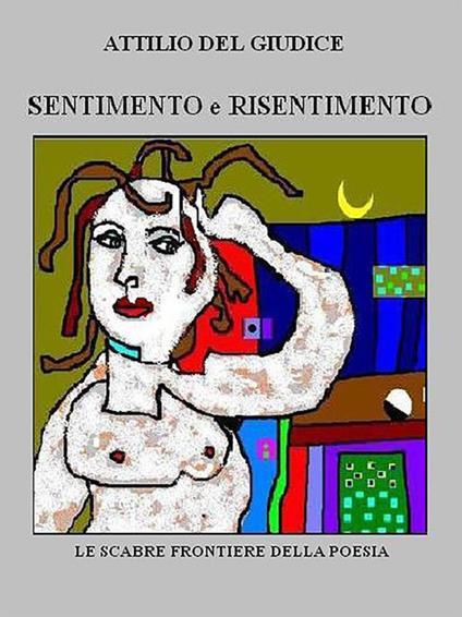 Sentimento e risentimento - Attilio Del Giudice - ebook