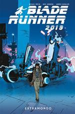 Blade Runner 2019. Vol. 2: Extramondo.